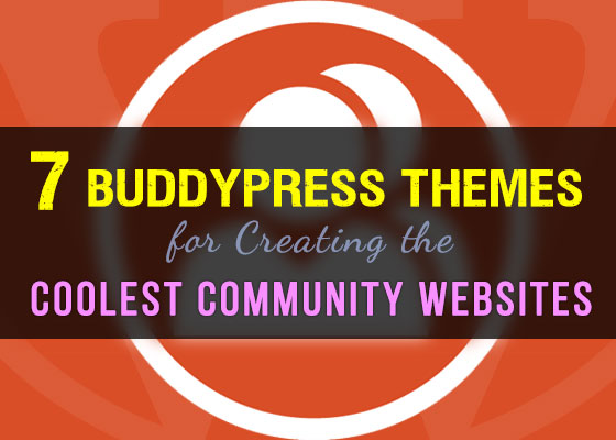 7 BuddyPress Themes for Creating the Coolest Community Websites