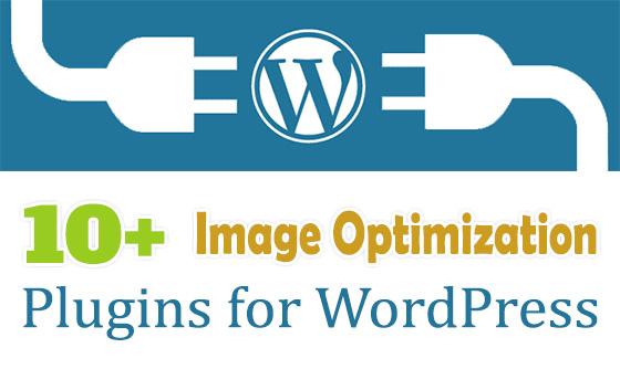 10 Best WordPress Plugins to Optimize Images