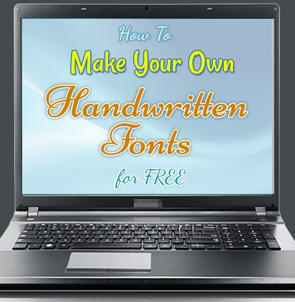 how to make your own handwritten fonts