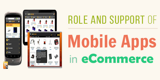 Role and Support Of Mobile Apps on E Commerce