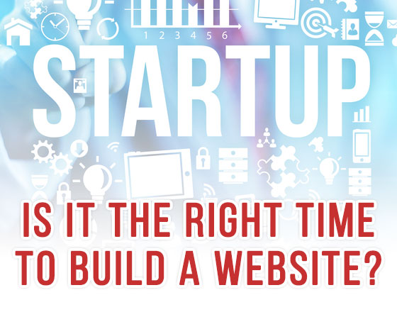 STARTUPS: Is It the Right Time to Build a Website?