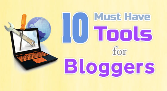 10 Essential Tools for Bloggers