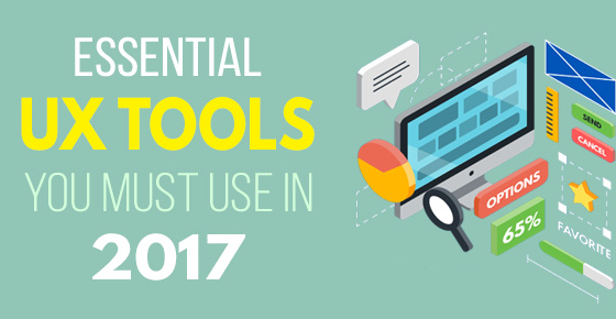 Essential UX Tools You Must Use in 2017