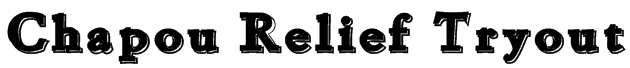 Chapou Relief Tryout Font