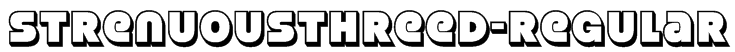 StrenuousThreeD-Regular Font