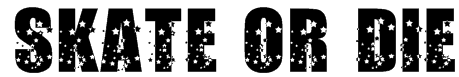Skate or Die Font