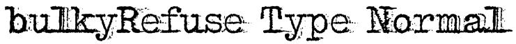 bulkyRefuse Type Normal Font