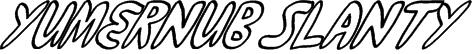 yumernub slanty Font