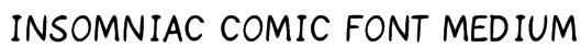 Insomniac Comic Font Medium Font