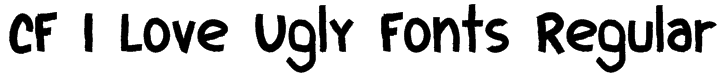 CF I Love Ugly Fonts Regular Font