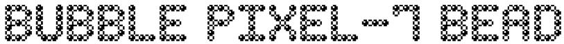 Bubble Pixel-7 Bead Font