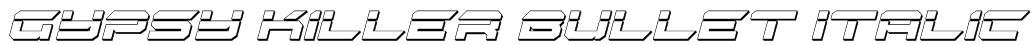 Gypsy Killer Bullet Italic Font