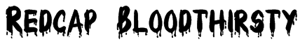 Redcap Bloodthirsty Font