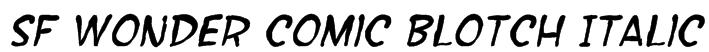 SF Wonder Comic Blotch Italic Font