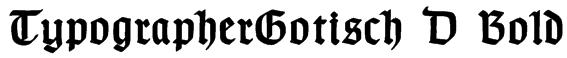 TypographerGotisch D Bold Font