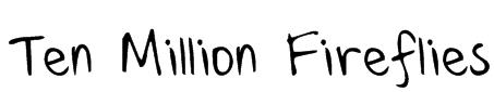 Ten Million Fireflies Font