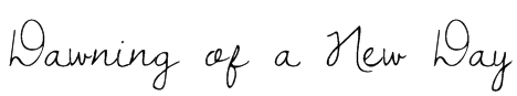 Dawning of a New Day Font