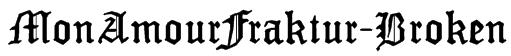 MonAmourFraktur-Broken Font