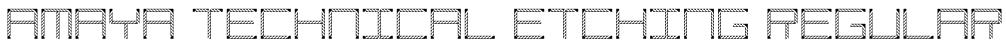 Amaya Technical Etching Regular Font