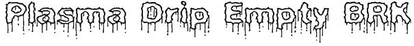Plasma Drip Empty BRK Font