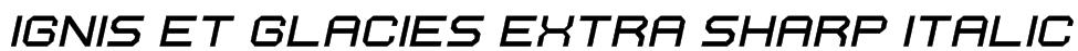 Ignis et Glacies Extra Sharp Italic Font