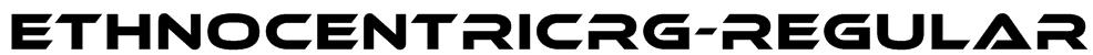 EthnocentricRg-Regular Font