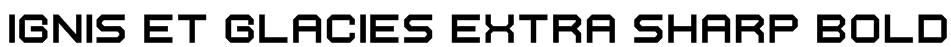 Ignis et Glacies Extra Sharp Bold Font