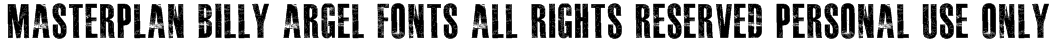 MASTERPLAN Billy Argel fonts All Rights Reserved personal use only Font