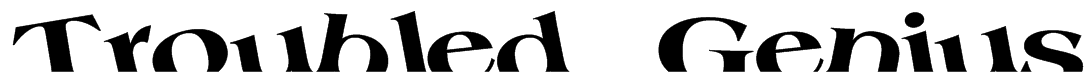 Troubled Genius Font